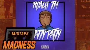 Roach TM – Chatty Patty | @MixtapeMadness