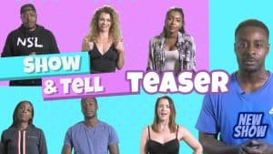 SHOW & TELL ( New Show Teaser)