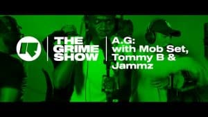 The Grime Show: AG with Mob Set, Tommy B & Jammz