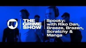 The Grime Show: Spooky with Riko Dan, Jamakabi, Breeze, Brazen, Manga & Scratchy