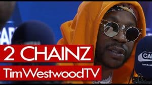2 Chainz on new album, Eminem, Young Thug, Most Expensivest *** Dolls – Westwood