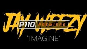 Jay Weezy – Imagine (Lyric Video) [Music Video] | P110