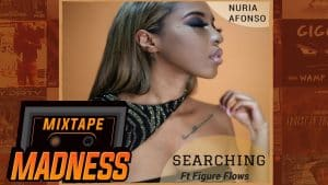 Nuria Afonso ft Figure Flows – Searching | @MixtapeMadness