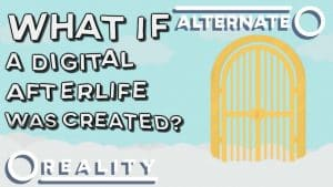 What If A Digital Afterlife Was Created? | Alternate Reality