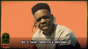 EO smashes his 1Take – Freestyle Review | #NextTopic