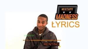 KwayOrClinch – Renting #MMLyrics   @MixtapeMadness