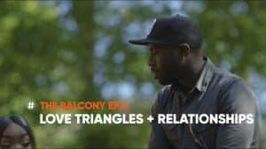 REPDAT TV THE BALCONY EPISODE 4   LOVE TRIANGLES + RELATIONSHIPS: SBTV