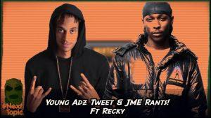 Young Adz, JME & Drill Music Ft Recky | #NextTopic