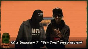KO x Unknown T – 9er ting review #NextTopic