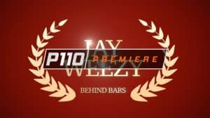 P110 – J Weezy – Behind Bars [Audio] | P110