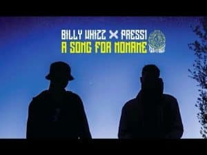 Billy Whizz x Press1 – A Song For Noname [Official Video]