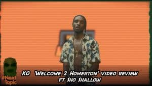 #NextTopic ft Sho Shallow – KO Welcome 2 Homerton Review