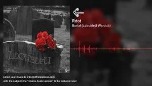 Ozone Audio: Rdot – Burial (LdoubleU Wardub)