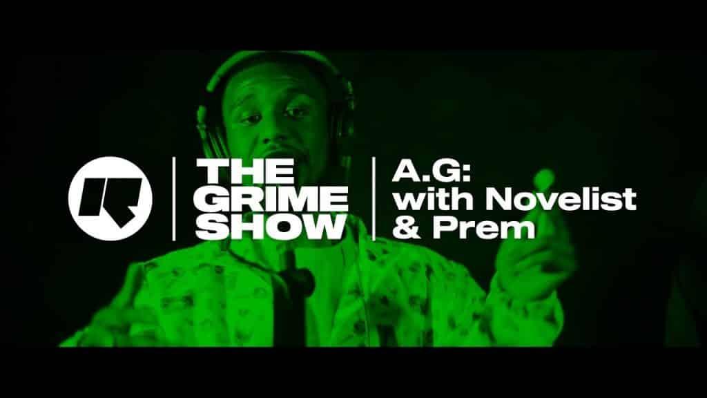 The Grime Show: A.G. with Novelist & Prem
