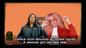 Charlie Sloth Replaced By Tiffany Calver & Snoochie Gets Her Own Show | #NextTopic | @MixtapeMadness