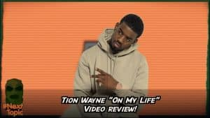 #NextTopic Tion Wayne On My Life Review | @MixtapeMadness