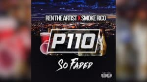 P110 – Ren The Artist x Smoke Rico – So Faded [Audio]