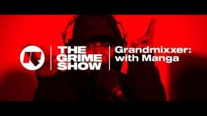 The Grime Show: Grandmixxer with Manga Saint Hilare