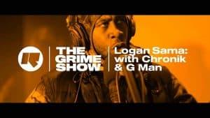 The Grime Show: Logan Sama with Slew Dem: Chronik & G Man