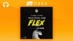 Yung Fume ft Ty Dolla $ign & WizKid – Watch Me Flex (Remix) [AUDIO] Link Up TV