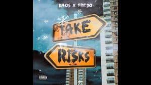 Kaos x Fredo – Take Risks [Audio] | GRM Daily