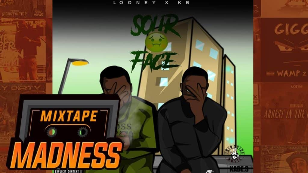 Looney x KB – Sour Face   @MixtapeMadness
