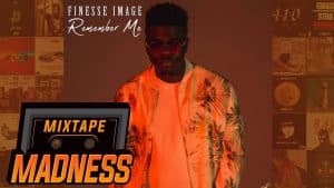 Finesse Image – Remember Me | @MixtapeMadness
