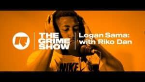 The Grime Show – Logan Sama with Riko Dan