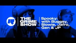 The Grime Show: Spooky with Buggsy, Slowie, Jafro, Gen & JP