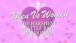 Valentine's Day Special: Men Vs Women – The Harshest Battle Rap Put Downs