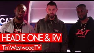 RV & Headie One on DXT2, drill, Match Day, drip, MoStack, 18 Hunna – Westwood
