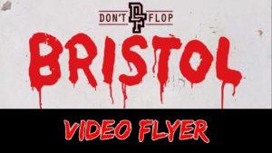 Don't Flop: Bristol | Fri 31 May | Video Flyer
