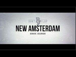 Don't Flop: New Amsterdam | June 15 – Denver, CO | Video Flyer Part 1