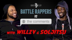 Battle Rappers Vs The Comments | Episode 3 – Willzy & Soljitsu | Don't Flop TV