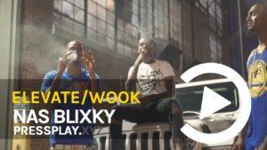 Nas Blixky – Elevate/Wook (Music Video) Pressplay