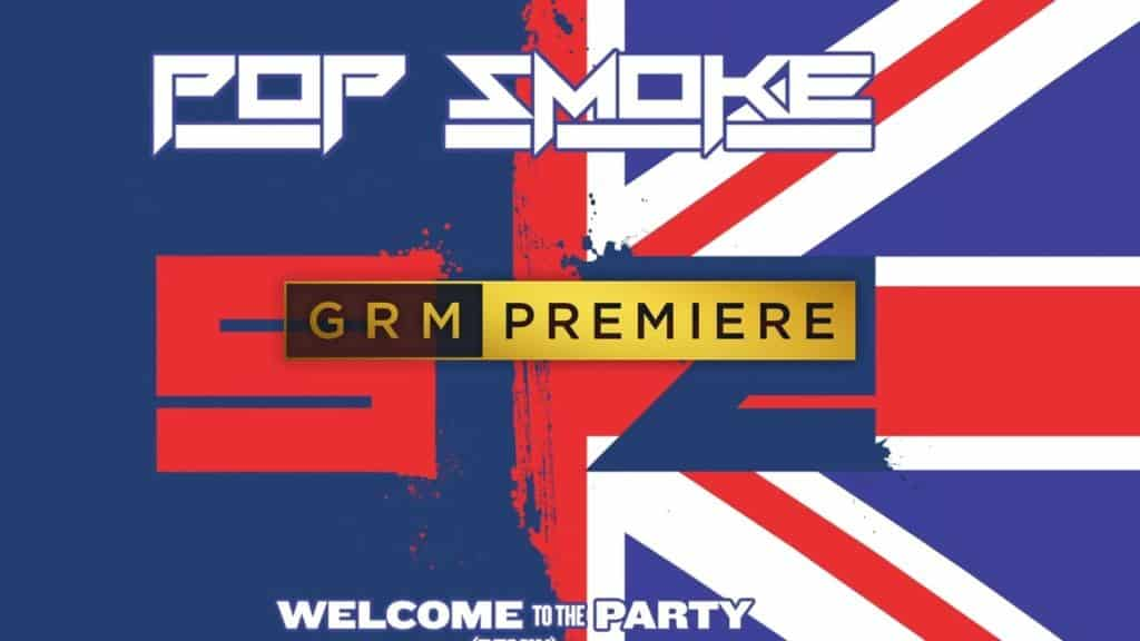 Pop Smoke x Skepta – Welcome To The Party (Remix) [Audio] | GRM Daily