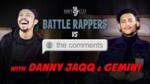 Battle Rappers Vs The Comments | Episode 4 – Danny Jaqq & Gemin1 | Don't Flop TV