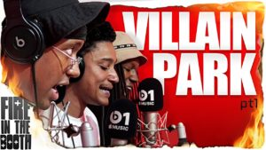 Villain Park – Fire In The Booth