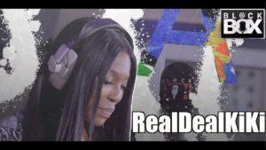 RealDealKiKi || BL@CKBOX Ep. 7