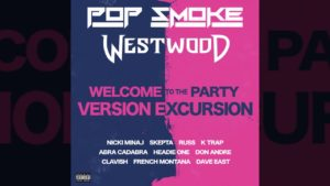Westwood – Welcome to the Party Version Excursion ft Nicki, Skepta, French, Headie One, K Trap, Russ