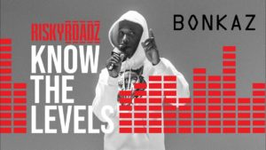 Know The Levels Bonkaz