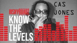 Know The Levels: Cas Jones
