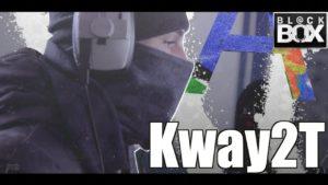 Kway2T || BL@CKBOX Ep. 65
