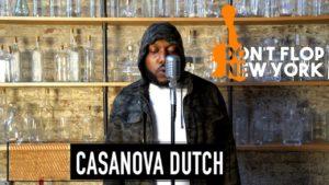 CASANOVA DUTCH FREESTYLE | NEW YORK – S1:EP7 | Don't Flop Music