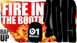 Fire In The Booth 2019 Rap up