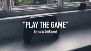 DeeRiginal – PLAY THE GAME [produced by Pet Planes]