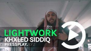 Khxled Siddiq – Lightwork Freestyle #HellFire Prod. By BeatsByMalice   Pressplay