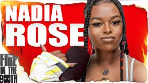Nadia Rose – Fire In The Booth
