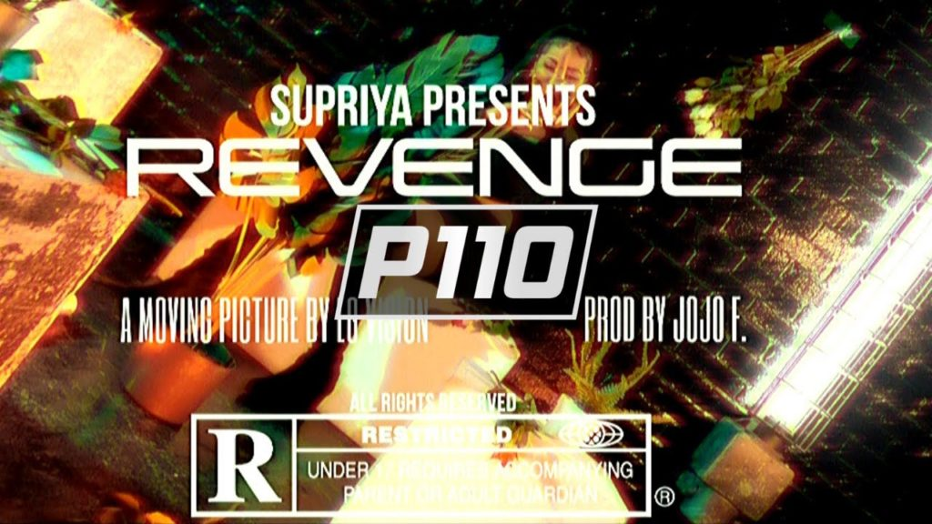 P110 – Supriya – Revenge [Music Video]