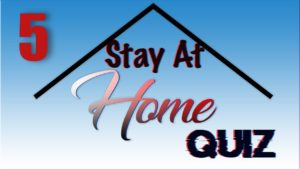 Stay At Home Quiz – Episode 5